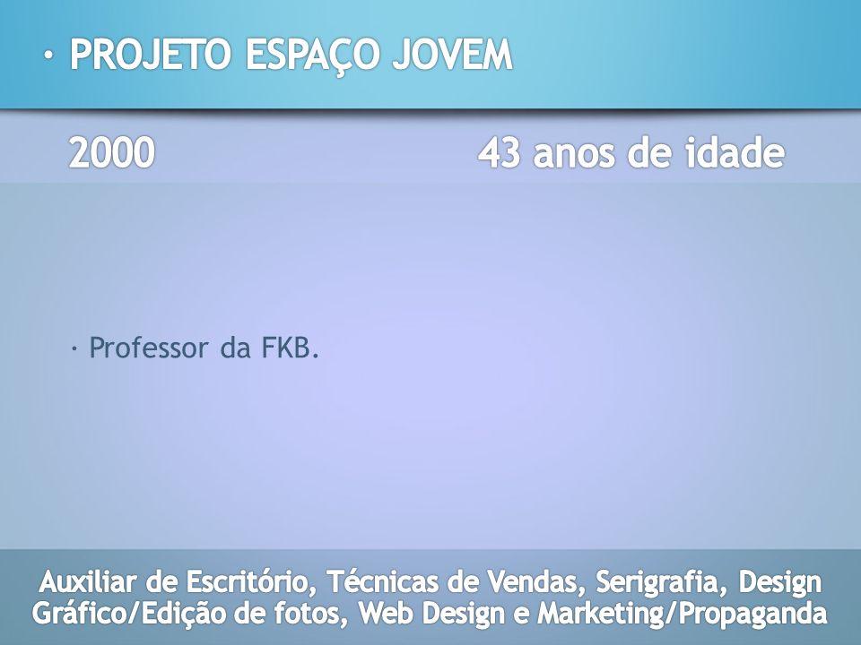 · Professor da FKB.