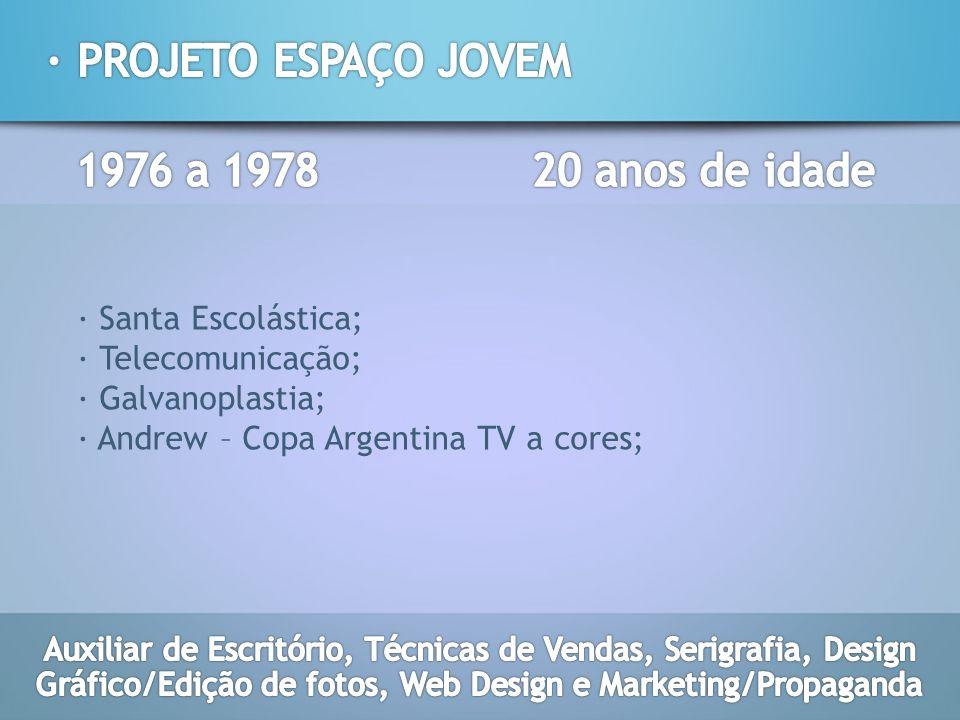 · Santa Escolástica; · Telecomunicação; · Galvanoplastia; · Andrew – Copa Argentina TV a cores;