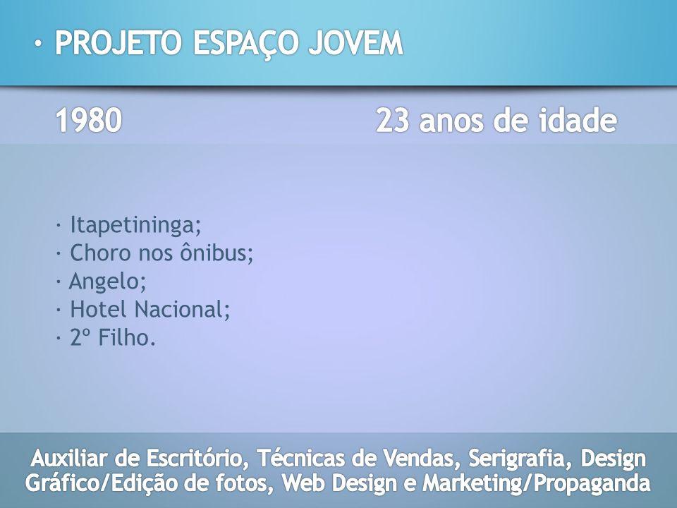 · Itapetininga; · Choro nos ônibus; · Angelo; · Hotel Nacional; · 2º Filho.