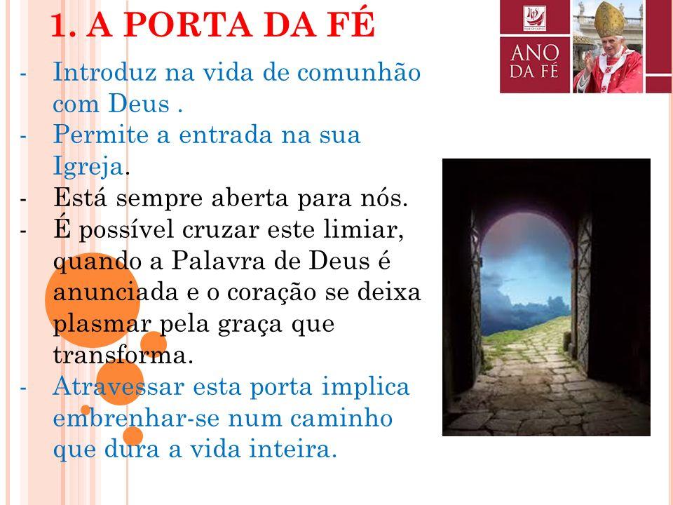 CARTA APOSTÓLICA SOB FORMA DE MOTU PROPRIO PORTA FIDEI DO SUMO PONTÍFICE BENTO XVI COM A QUAL SE PROCLAMA O ANO DA FÉ