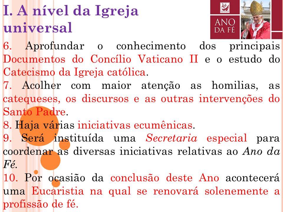 1.XIII Assembleia Geral Ordinária do Sínodo dos Bispos. Dia 11/10/2012: celebração solene de inauguração do Ano da Fé. 2.Encorajar as romarias dos fié