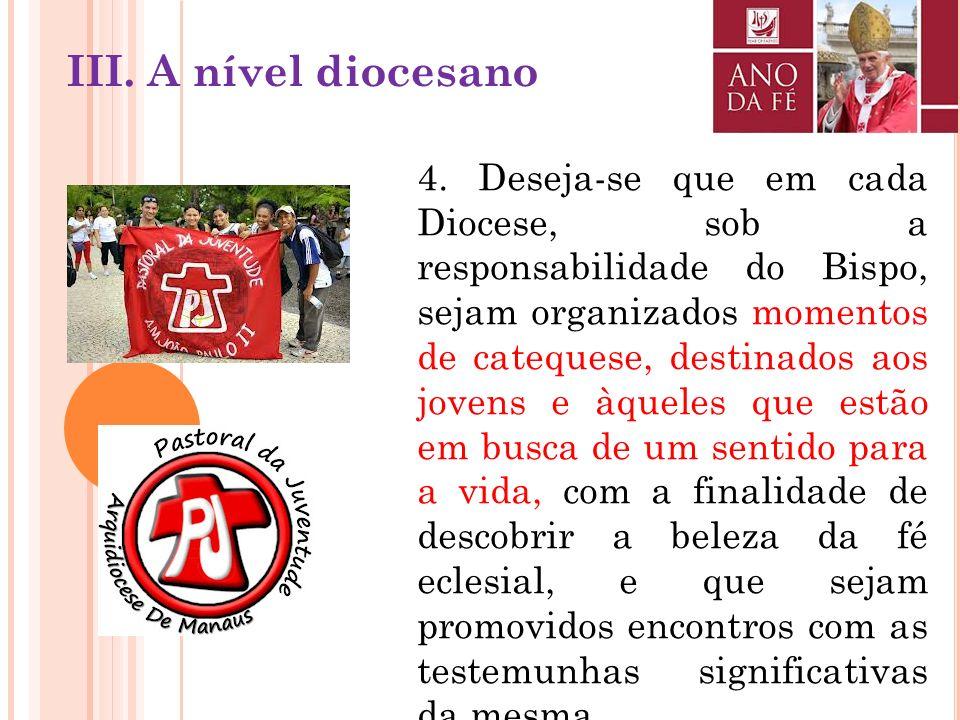 3. Cada Bispo poderá dedicar uma sua Carta pastoral ao tema da fé, recordando a importância do Concílio Vaticano II e do Catecismo da Igreja Católica