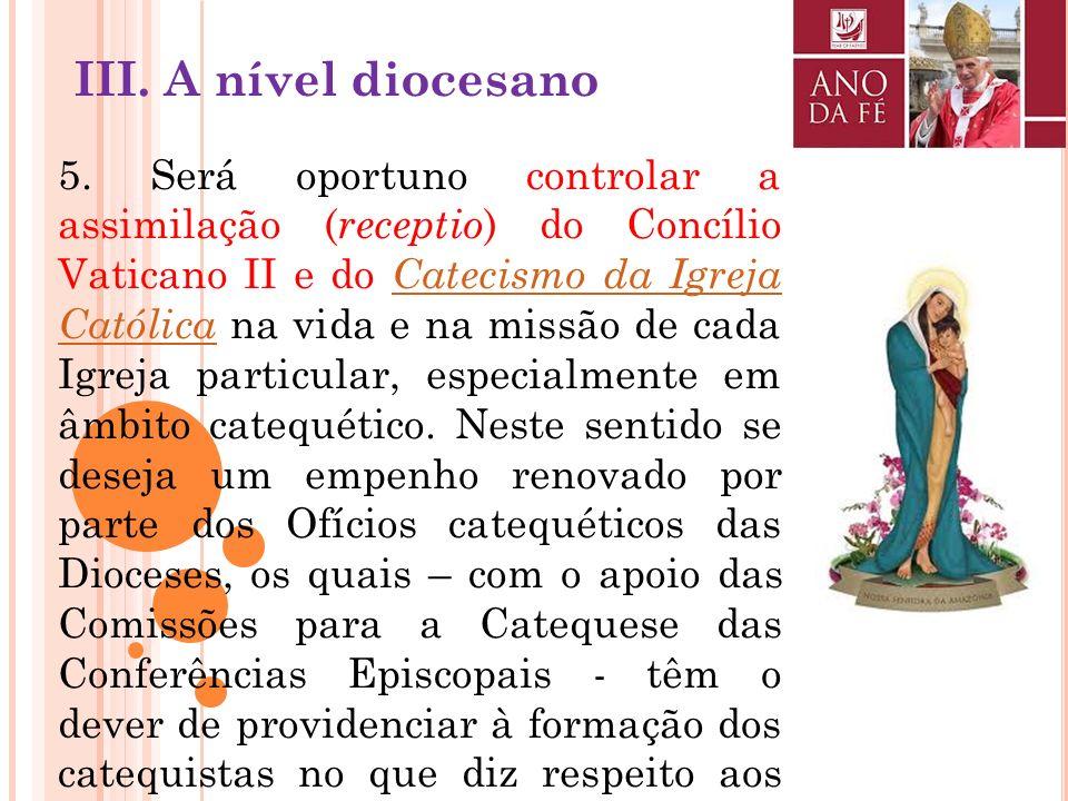 4. Deseja-se que em cada Diocese, sob a responsabilidade do Bispo, sejam organizados momentos de catequese, destinados aos jovens e àqueles que estão