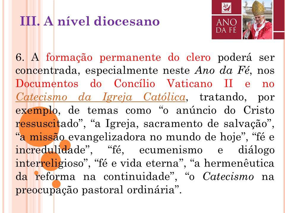 5. Será oportuno controlar a assimilação ( receptio ) do Concílio Vaticano II e do Catecismo da Igreja Católica na vida e na missão de cada Igreja par