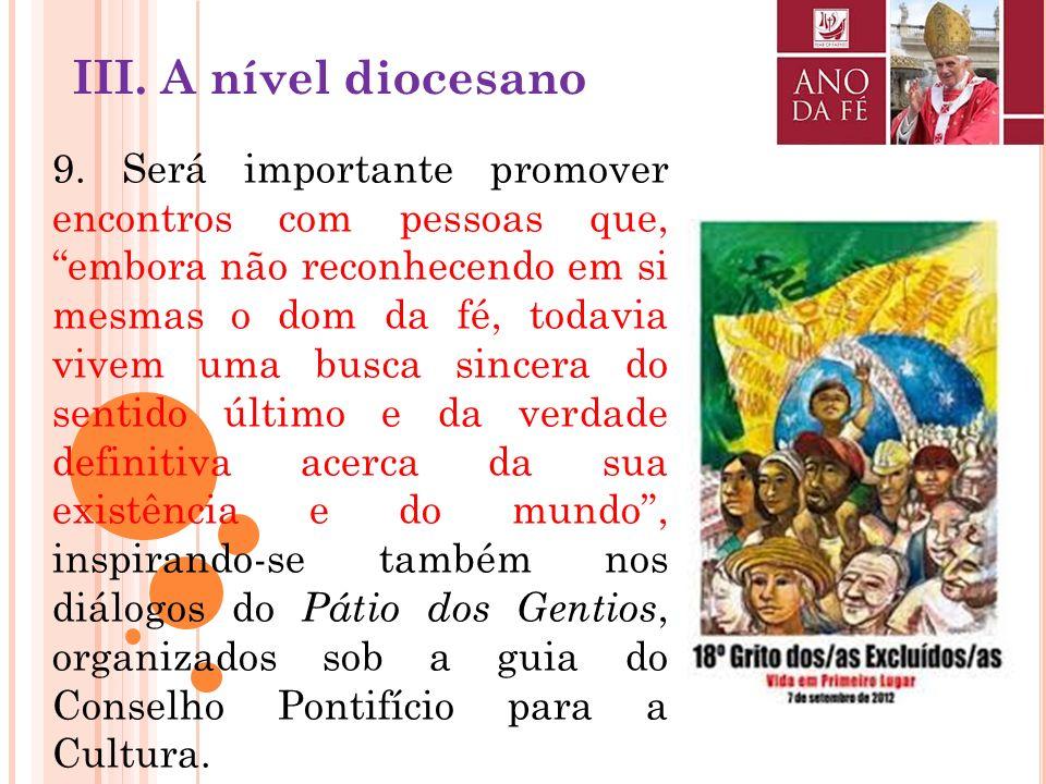 8. Deseja-se um envolvimento do mundo acadêmico e da cultura por uma renovada ocasião de diálogo criativo entre fé e razão por meio de simpósios, cong