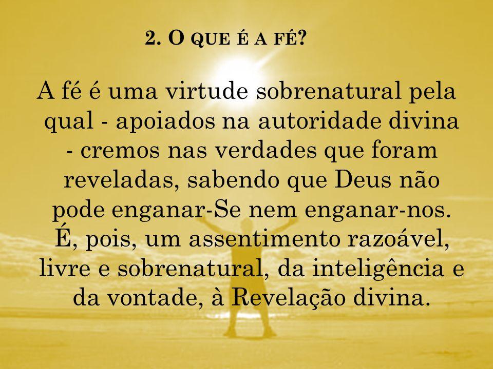 2.O QUE É A FÉ .