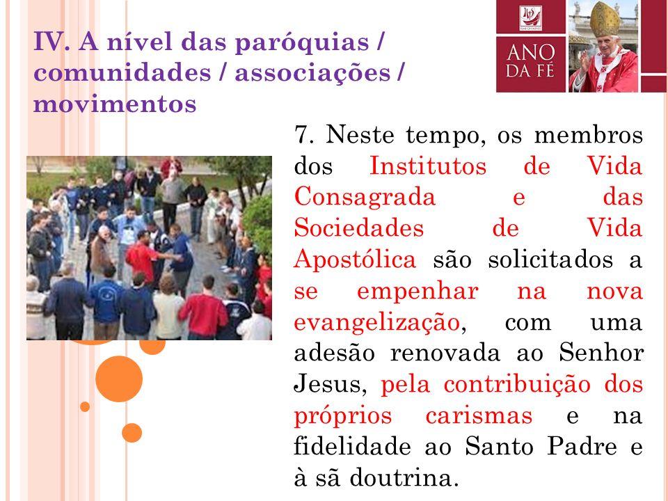 6. Será oportuno promover missões populares e outras iniciativas nas paróquias e nos lugares de trabalho para ajudar os fiéis a redescobrir o dom da f