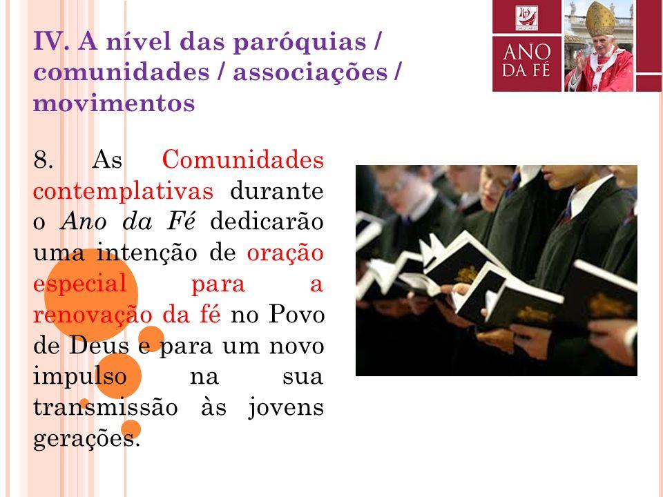 7. Neste tempo, os membros dos Institutos de Vida Consagrada e das Sociedades de Vida Apostólica são solicitados a se empenhar na nova evangelização,