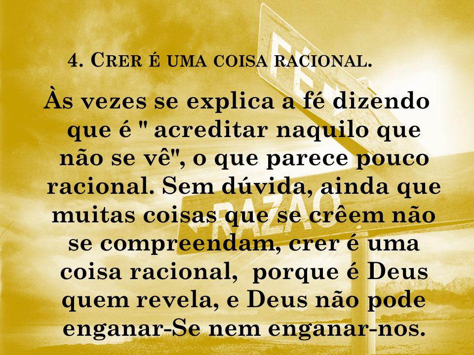 4.C RER É UMA COISA RACIONAL.