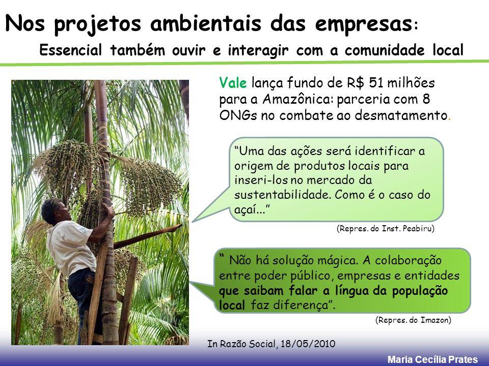Maria Cecília Prates Vale lança fundo de R$ 51 milhões para a Amazônica: parceria com 8 ONGs no combate ao desmatamento. Não há solução mágica. A cola