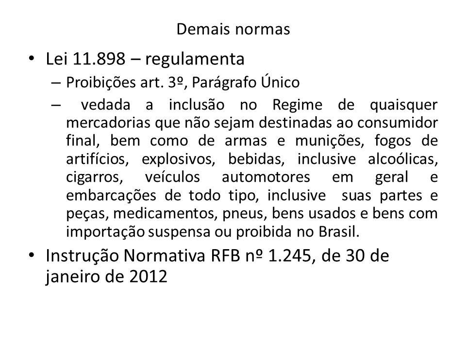 Demais normas Lei 11.898 – regulamenta – Proibições art.