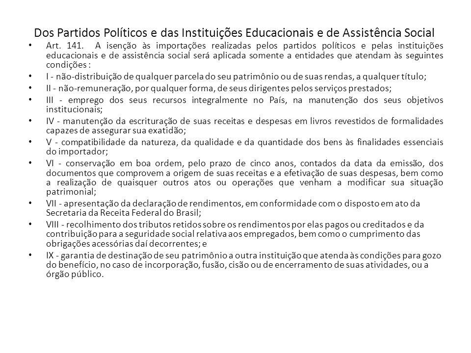 Dos Partidos Políticos e das Instituições Educacionais e de Assistência Social Art.