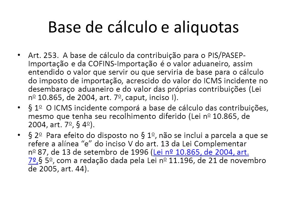 Base de cálculo e aliquotas Art.253.