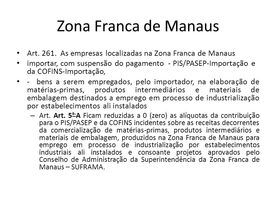 Zona Franca de Manaus Art.261.