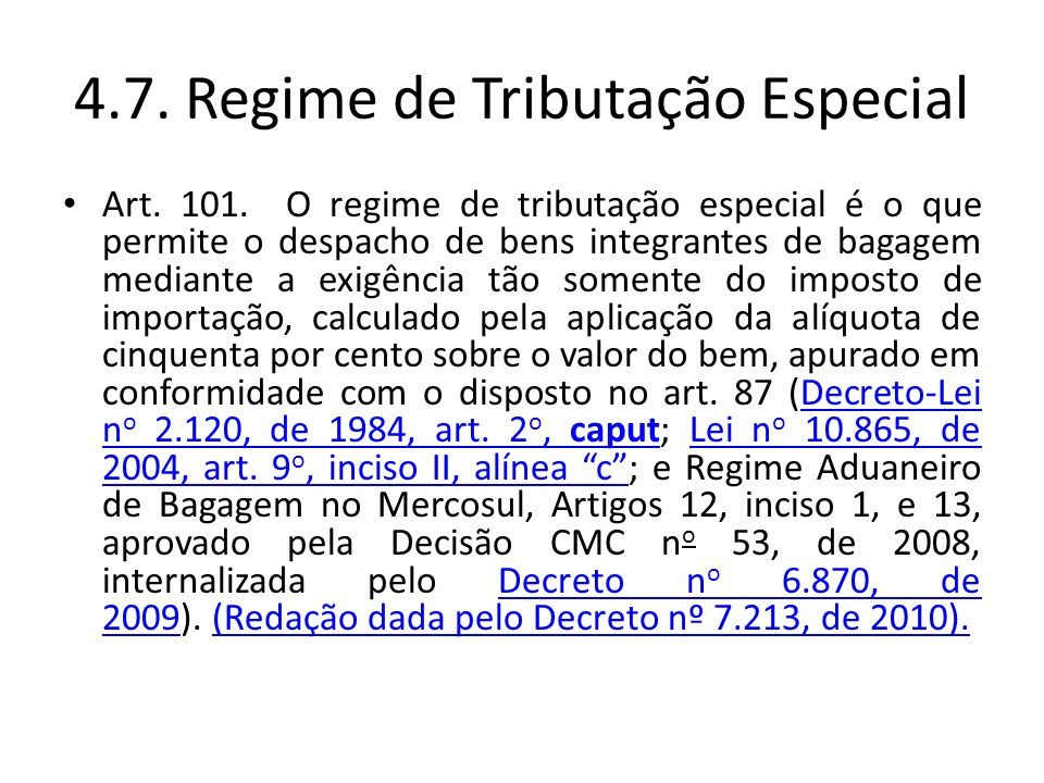 4.7.Regime de Tributação Especial Art. 101.