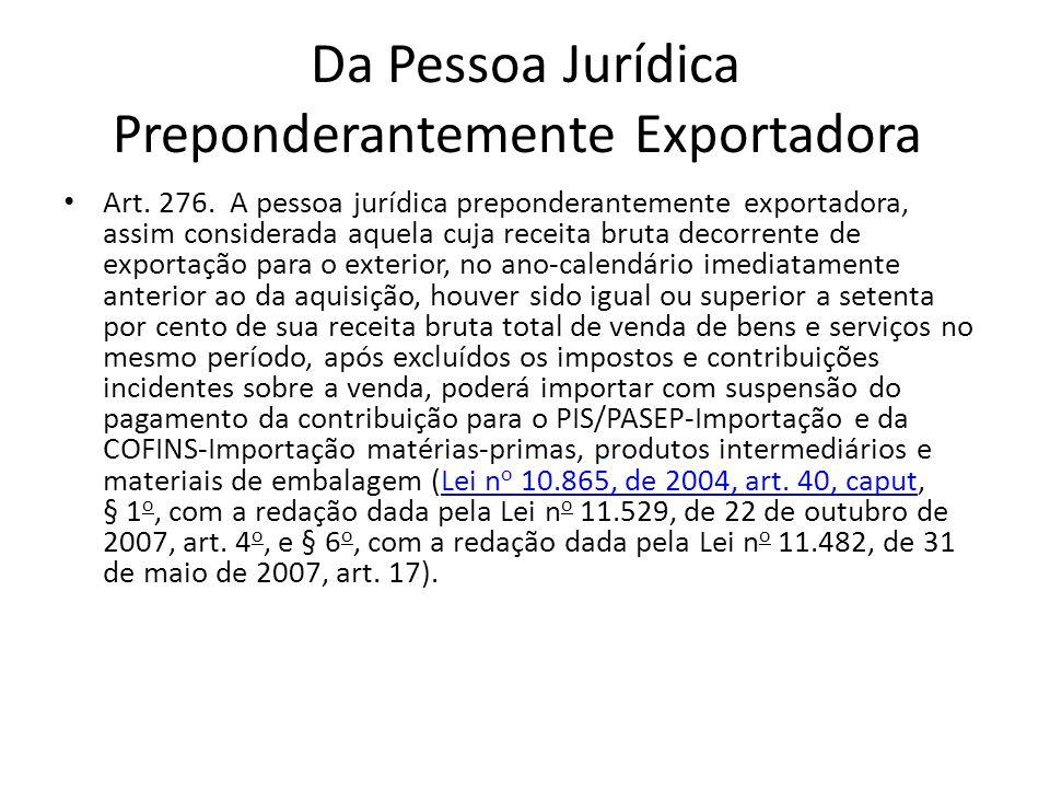 Da Pessoa Jurídica Preponderantemente Exportadora Art.