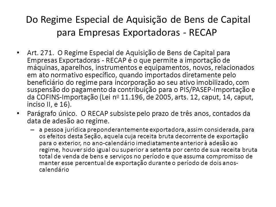 Do Regime Especial de Aquisição de Bens de Capital para Empresas Exportadoras - RECAP Art.