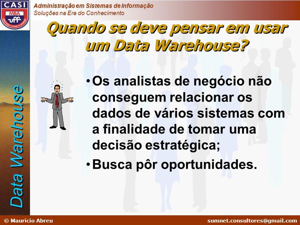 sumnet@microlink.com.br © Mauricio Abreusumnet.consultores@gmail.com Administração em Sistemas de Informação Soluções na Era do Conhecimento Os analis