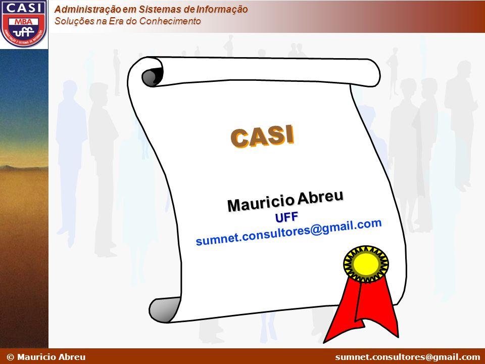 sumnet@microlink.com.br © Mauricio Abreusumnet.consultores@gmail.com Administração em Sistemas de Informação Soluções na Era do Conhecimento Mauricio