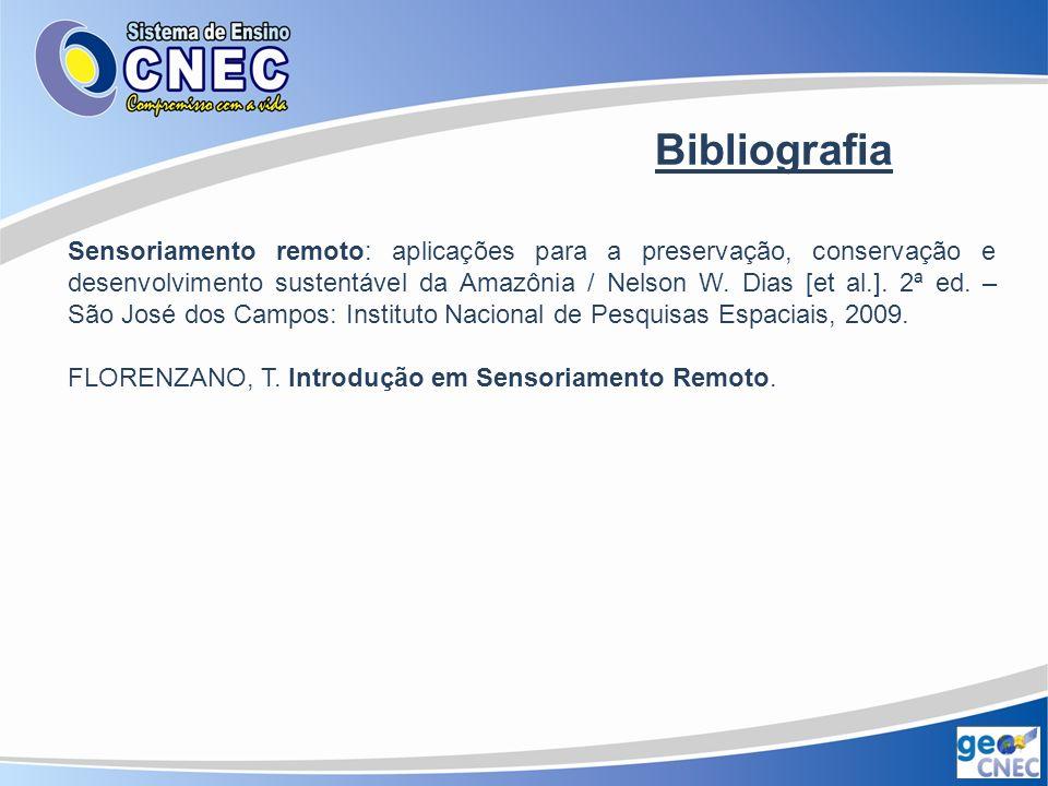 Bibliografia Sensoriamento remoto: aplicações para a preservação, conservação e desenvolvimento sustentável da Amazônia / Nelson W. Dias [et al.]. 2ª