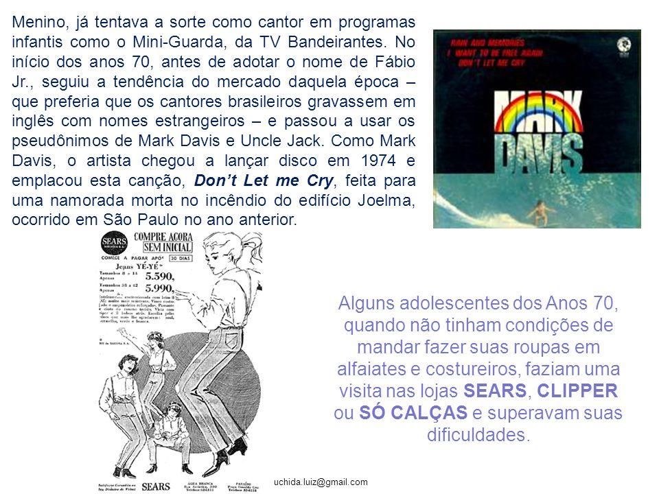 uchida.luiz@gmail.com Menino, já tentava a sorte como cantor em programas infantis como o Mini-Guarda, da TV Bandeirantes.