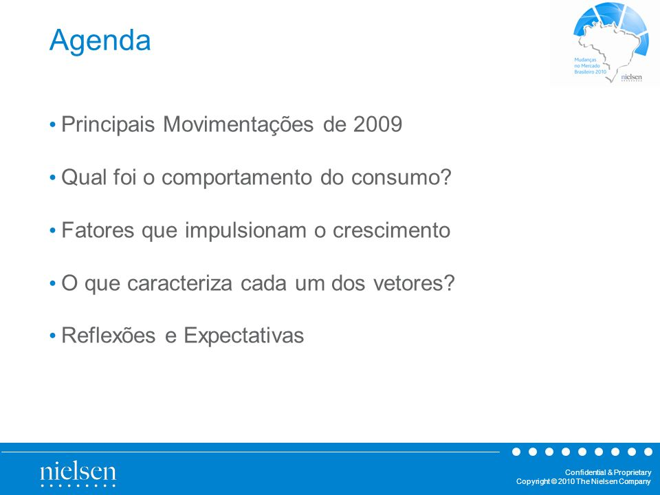 Confidential & Proprietary Copyright © 2010 The Nielsen Company Principais Movimentações de 2009