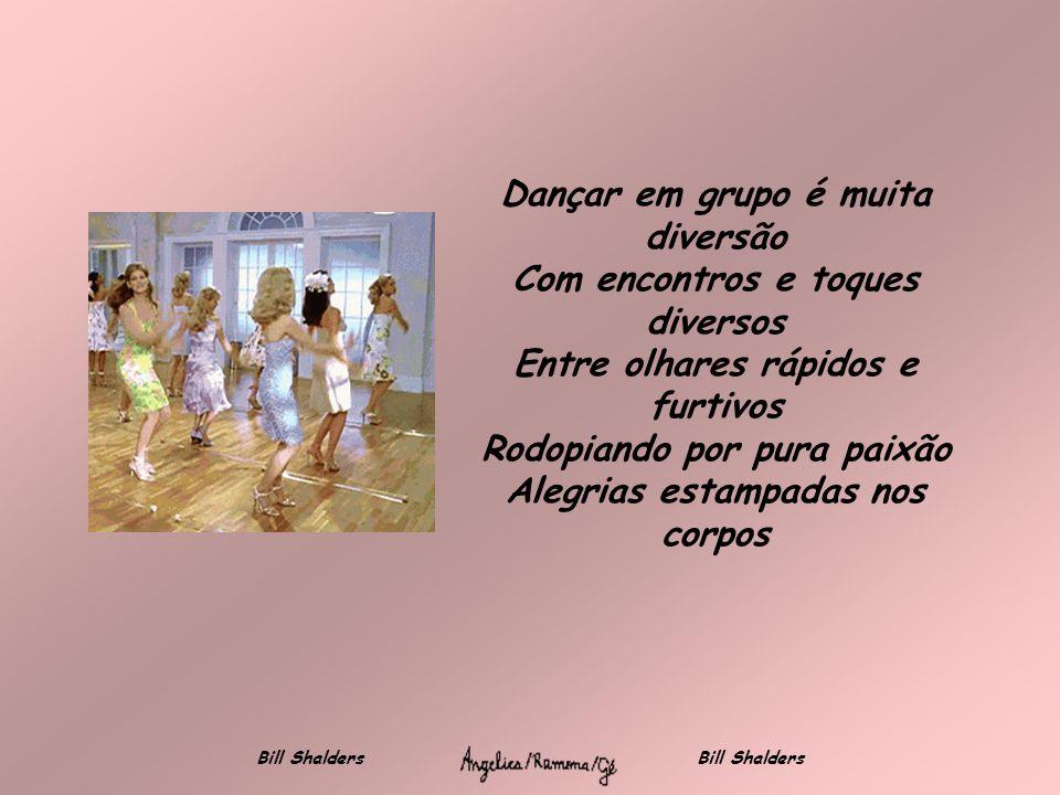 Dançar é casar com a música É liberar um balé na alma Prelúdio do verbo amar O prazer infinito do corpo Pura energia solta no ar Bill Shalders