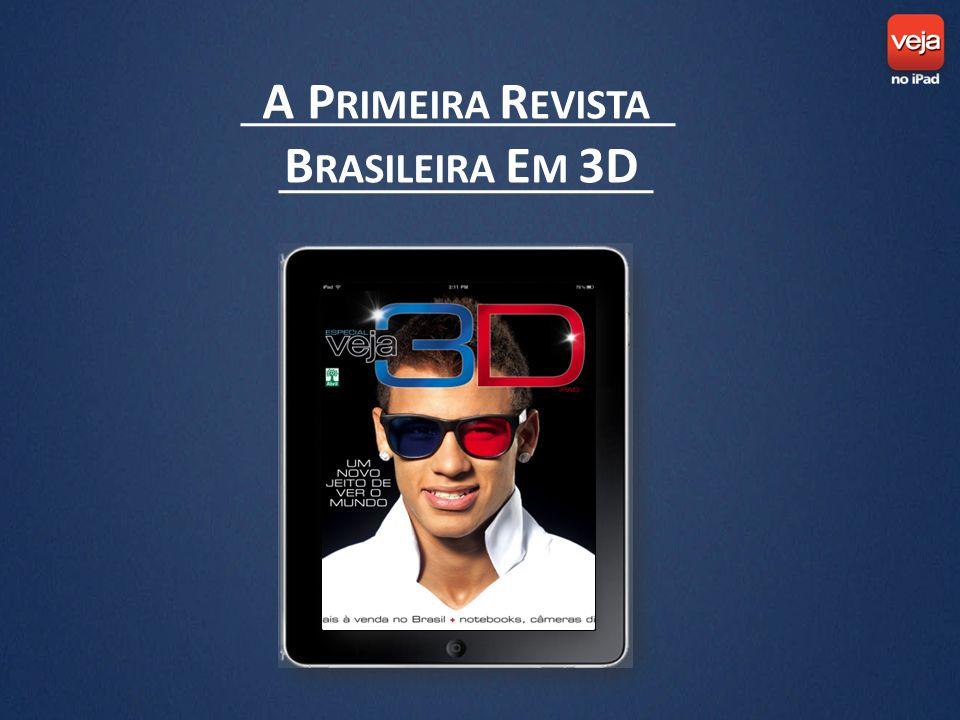 A P RIMEIRA R EVISTA B RASILEIRA E M 3D