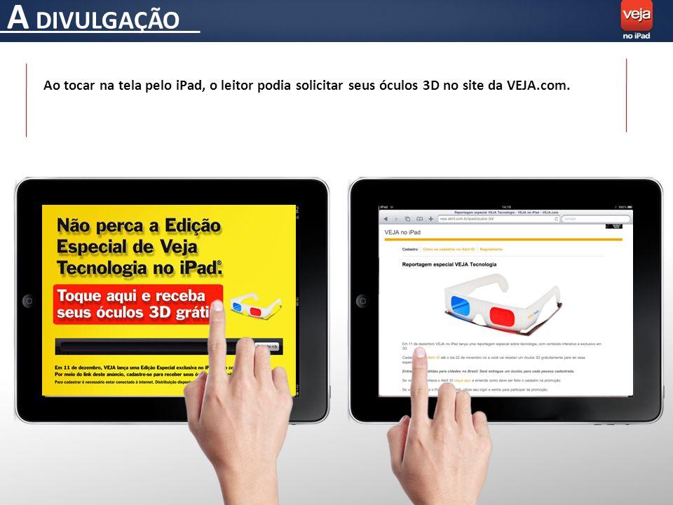 A DIVULGAÇÃO Ao tocar na tela pelo iPad, o leitor podia solicitar seus óculos 3D no site da VEJA.com.