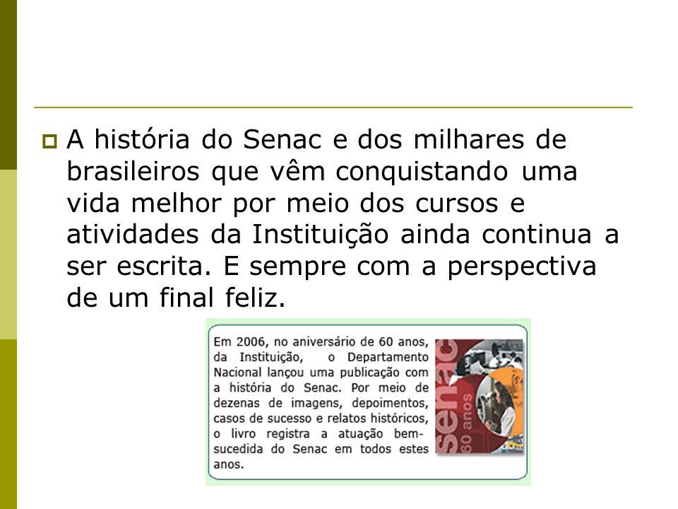 A história do Senac e dos milhares de brasileiros que vêm conquistando uma vida melhor por meio dos cursos e atividades da Instituição ainda continua