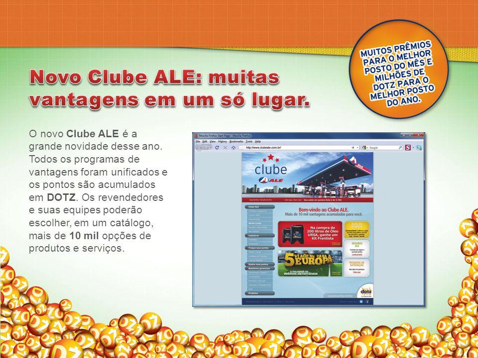 O novo Clube ALE é a grande novidade desse ano. Todos os programas de vantagens foram unificados e os pontos são acumulados em DOTZ. Os revendedores e