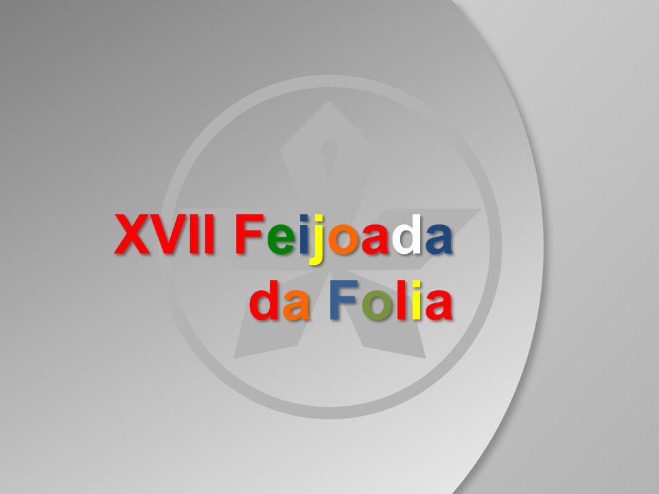 XVII Feijoada da Folia A XVII FEIJOADA DA FOLIA DO PAINEIRAS é um evento que acontece desde 1995, sendo realizado tradicionalmente no sábado que antecede ao Carnaval.