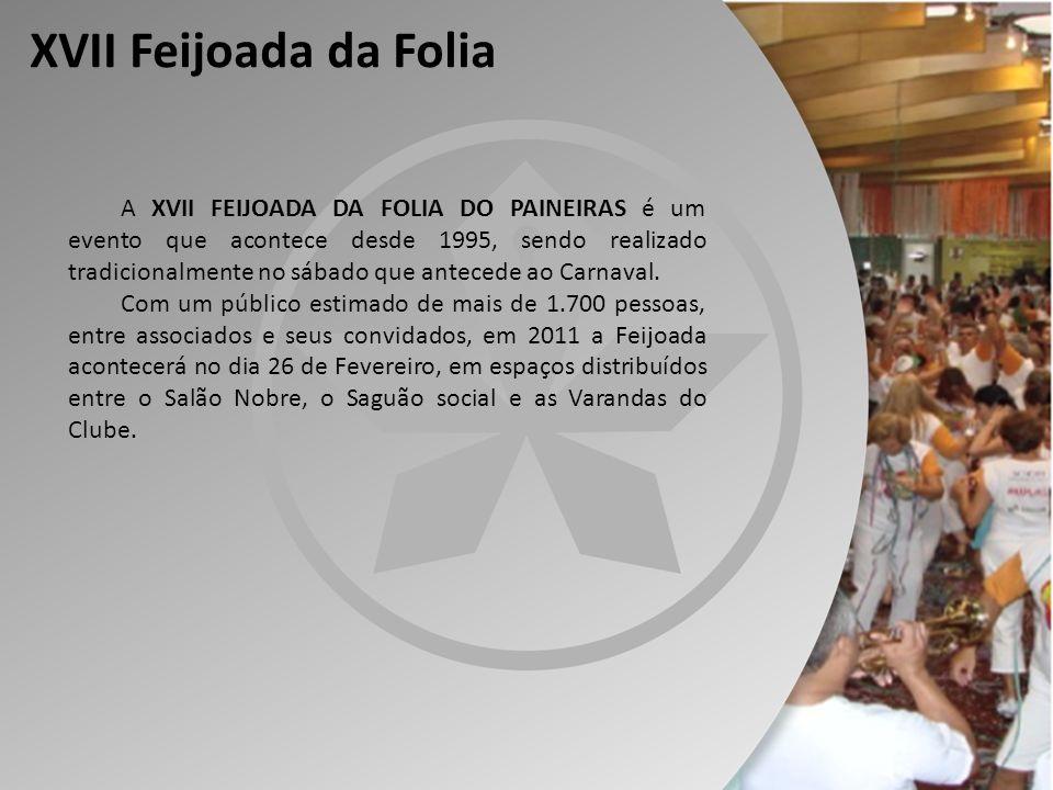 XVII Feijoada da Folia A XVII FEIJOADA DA FOLIA DO PAINEIRAS é um evento que acontece desde 1995, sendo realizado tradicionalmente no sábado que antec