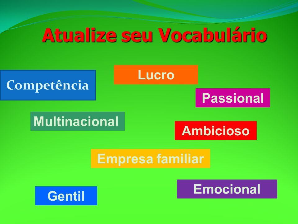 Lucro Ambicioso Multinacional Empresa familiar Gentil Emocional Passional Atualize seu Vocabulário Competência
