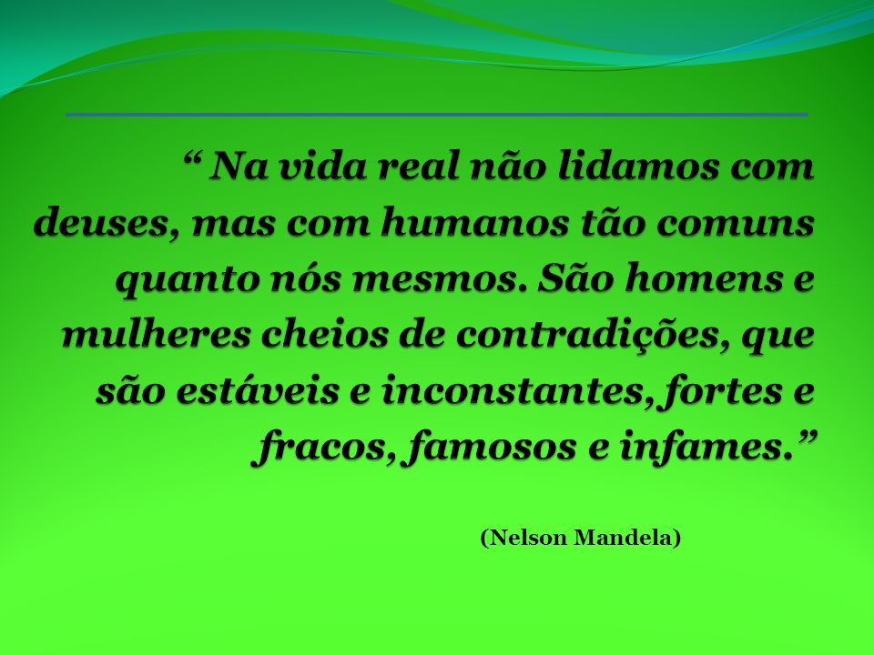 (Nelson Mandela)