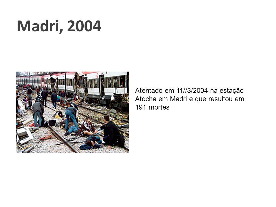 Atentado em 11//3/2004 na estação Atocha em Madri e que resultou em 191 mortes Madri, 2004