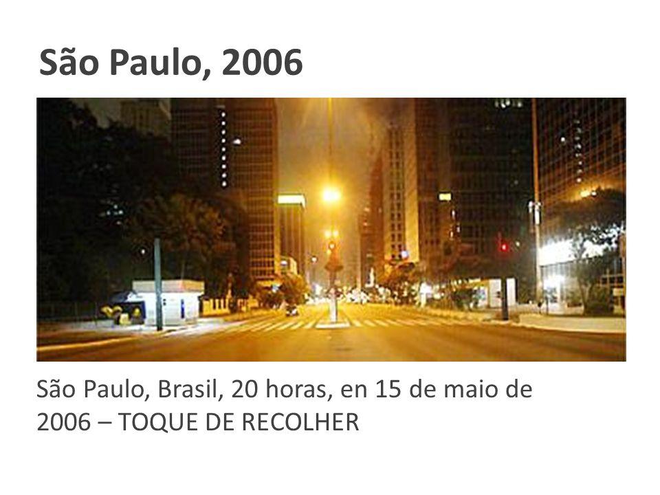 São Paulo, Brasil, 20 horas, en 15 de maio de 2006 – TOQUE DE RECOLHER São Paulo, 2006