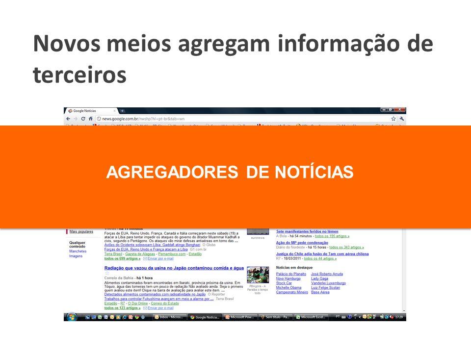 Novos meios agregam informação de terceiros AGREGADORES DE NOTÍCIAS
