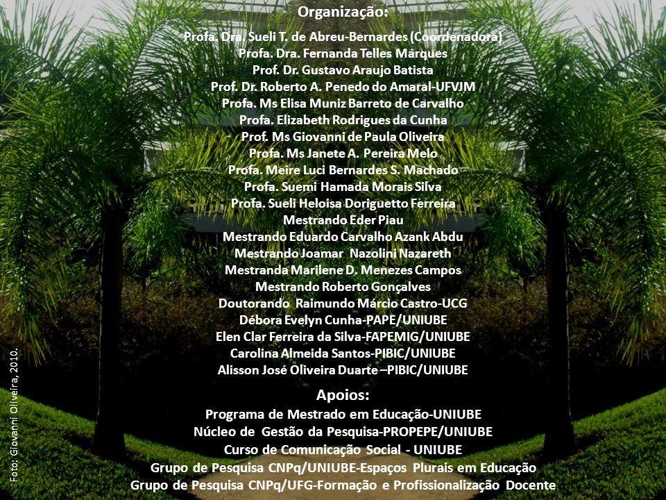 Organização: Profa. Dra. Sueli T. de Abreu-Bernardes (Coordenadora) Profa. Dra. Fernanda Telles Márques Prof. Dr. Gustavo Araujo Batista Prof. Dr. Rob