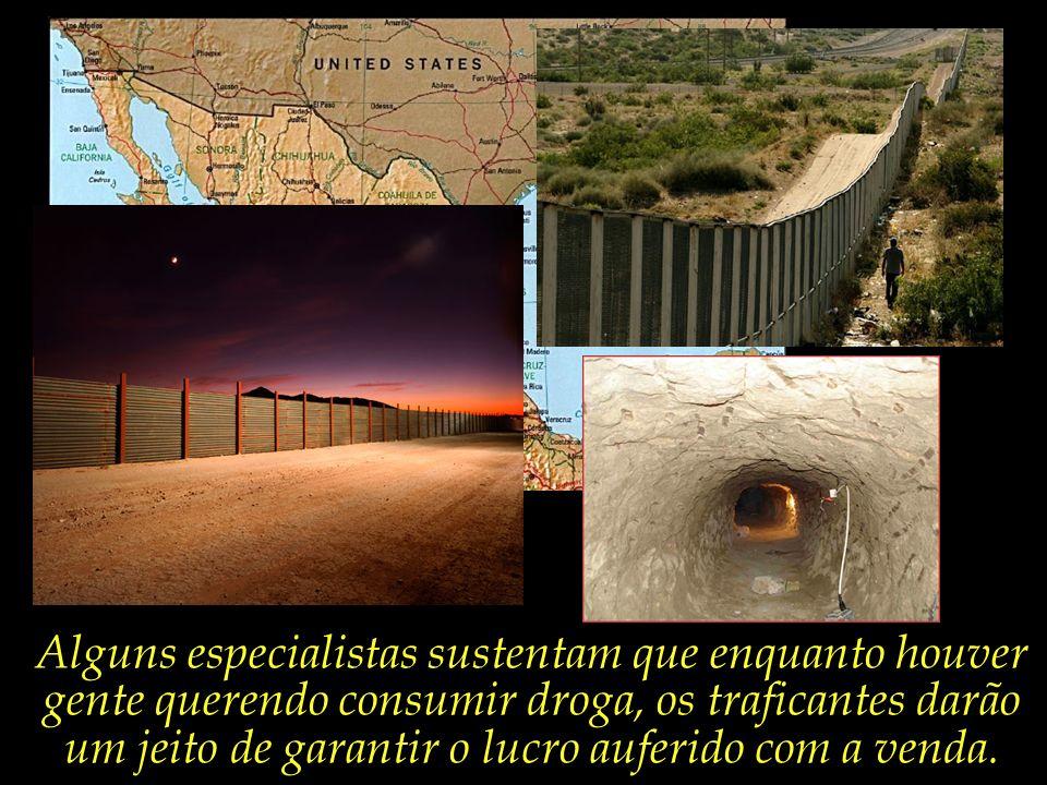 Mas, vira e mexe, túneis por onde volumosos carregamentos de droga continuam passando livremente são descobertos.