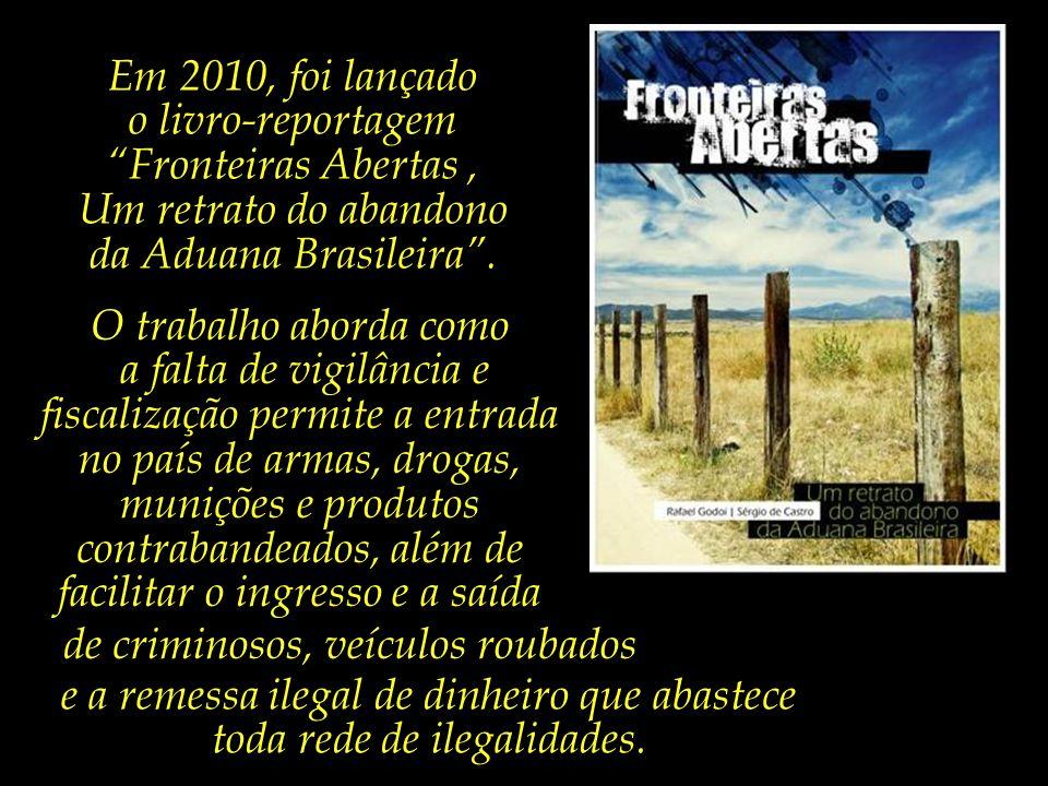 Outras autoridades apontam as fronteiras brasileiras entre as mais desguarnecidas do mundo.