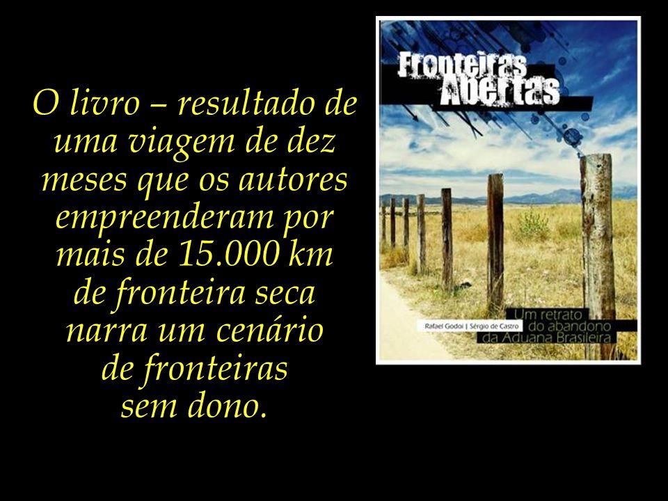 Em 2010, foi lançado o livro-reportagem Fronteiras Abertas, Um retrato do abandono da Aduana Brasileira. O trabalho aborda como a falta de vigilância