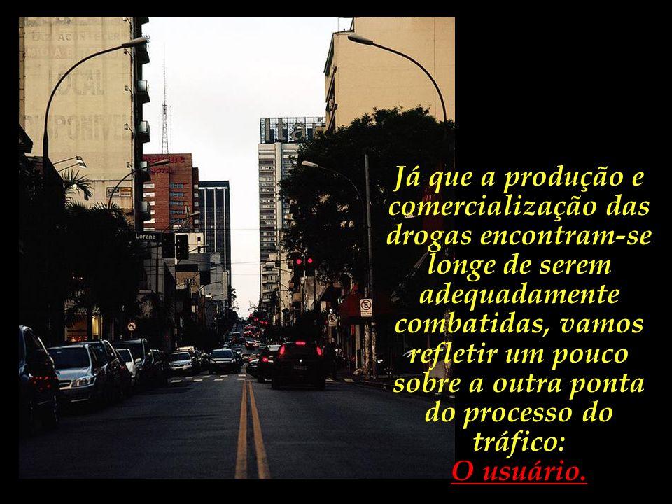 Segundo o Centro Brasileiro de Informações sobre Drogas Psicotrópicas, a droga é hoje uma ameaça onipresente.