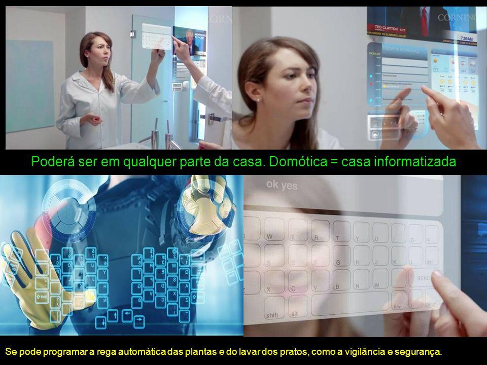 O espelho do banho pode incluir uma tela interativa para ver notícias, ler e deixar mensagens, consultar calendários, horários, doses de remédios, todo tipo de agendas, basta programar a temperatura da água e do ambiente…