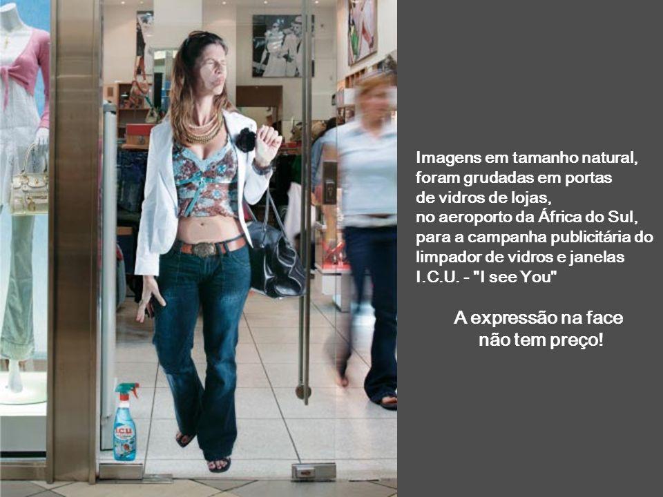 Imagens em tamanho natural, foram grudadas em portas de vidros de lojas, no aeroporto da África do Sul, para a campanha publicitária do limpador de vi