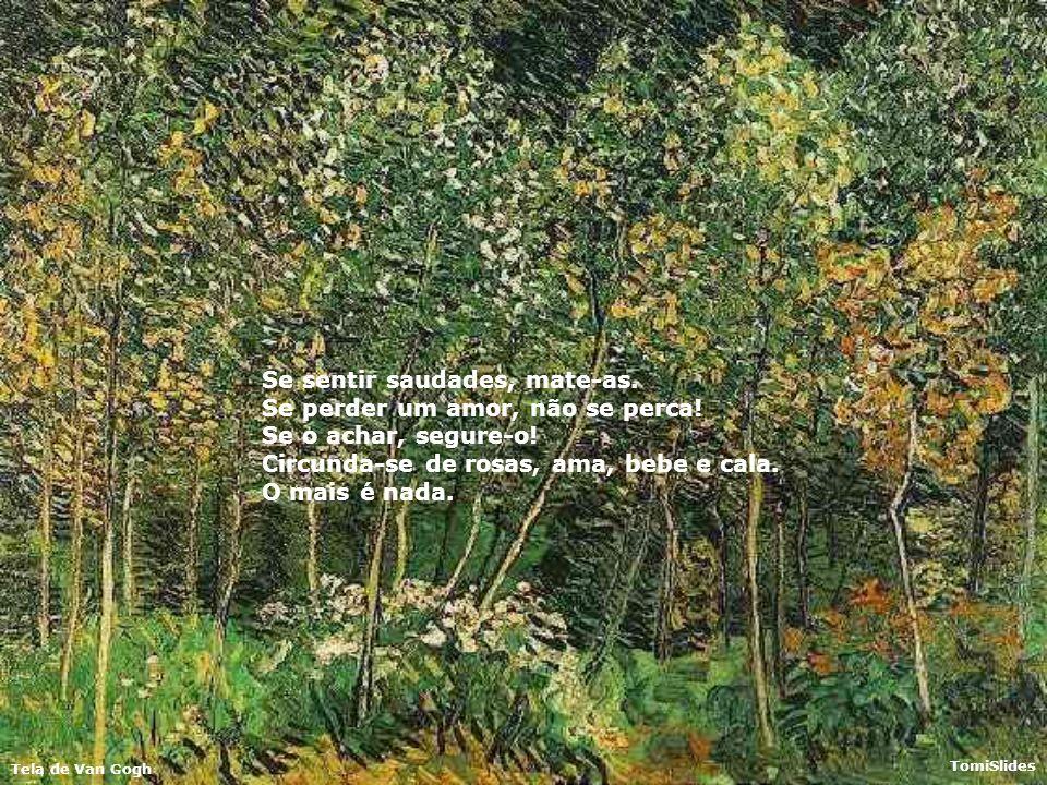 Tela de Van Gogh TomiSlides Abasteça seu coração de fé, não a perca nunca. Alague seu coração de esperanças, mas, não deixe que ele se afogue nelas. S