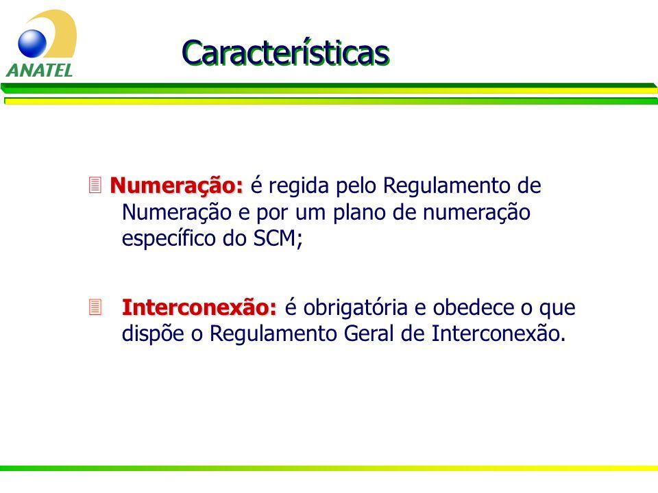 Numeração: Numeração: é regida pelo Regulamento de Numeração e por um plano de numeração específico do SCM; 3Interconexão: 3Interconexão: é obrigatóri