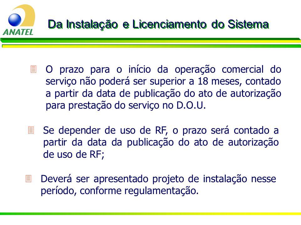3O prazo para o início da operação comercial do serviço não poderá ser superior a 18 meses, contado a partir da data de publicação do ato de autorizaç
