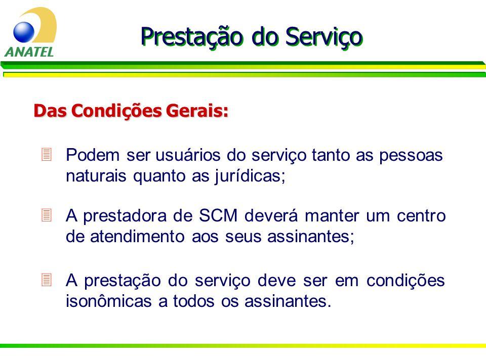 Podem ser usuários do serviço tanto as pessoas naturais quanto as jurídicas; Prestação do Serviço Das Condições Gerais: 3A prestadora de SCM deverá ma