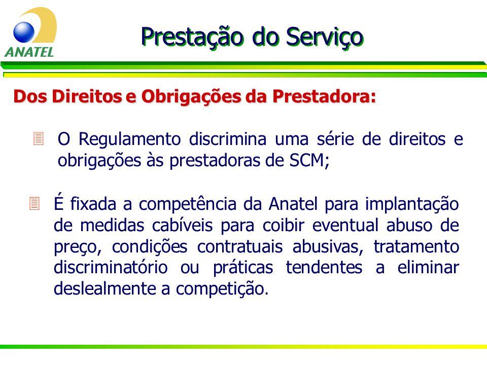 3O Regulamento discrimina uma série de direitos e obrigações às prestadoras de SCM; Prestação do Serviço Dos Direitos e Obrigações da Prestadora: 3É f